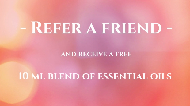 - Refer a friend and receive a free 10 ml blend of essential oils to support you between sessions
